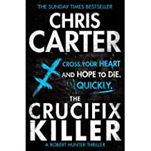 The Crucifix Killer: A brilliant serial killer thriller, featuring the unstoppable Robert Hunter (Robert Hunter 1)