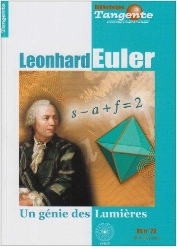 Tangente, Hors-srie N 29 : Leonhard Euler : Un gnie des Lumires