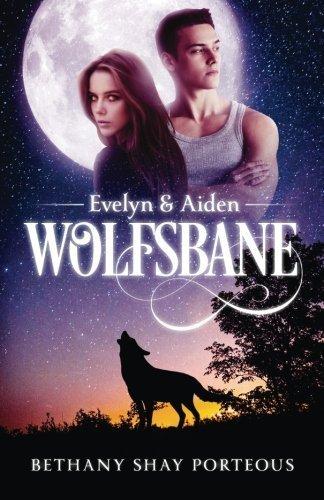 Wolfsbane by Bethany Shay Porteous (2016-03-09)