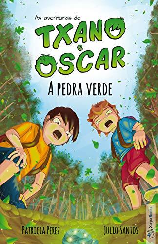 A pedra verde (livro 1): Livro infantil ilustrado (7 a 12 anos) (As aventuras de Txano e Oscar) (Portuguese Edition) por Julio Santos García
