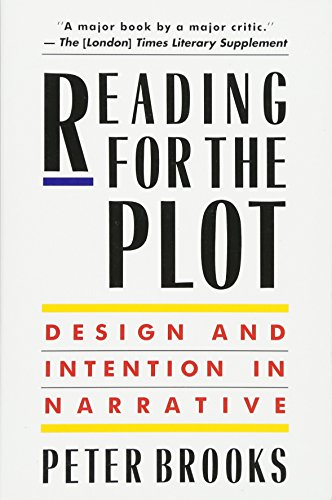 Reading for the Plot: Design and Intention in Narrative por Peter Brooks
