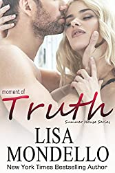 Moment of Truth: contemporary romance (Summer House Series Book 3)