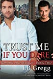 Trust Me If You Dare (Romano and Albright, Book 2) by LB Gregg (2011-11-01)