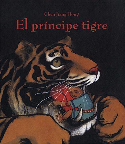 EL PRINCIPE TIGRE (Álbumes ilustrados)