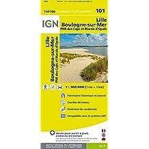 IGN Lille Boulogne-sur-Mer  1 : 100 000: Top 100 Tourisme et Découverte / PNR des Caps et Marais d'Opale