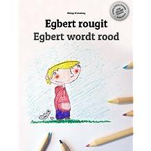 Egbert rougit/Egbert wordt rood: Un livre à colorier pour les enfants (Edition bilingue français-néerlandais)