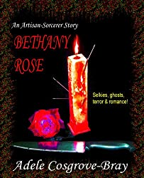 Bethany Rose: An Artisan-Sorcerer Story (Artisan-Sorcerer Series Book 3)