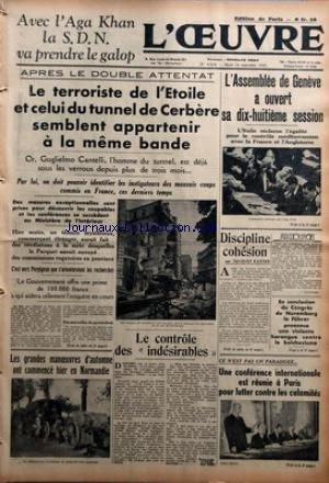 OEUVRE L' No 8019 Du 14/09/1937 - APRES LE DOUBLE ATTENTAT - LE TERRORISTE DE L'ETOILE ET CELUI DU TUNNEL DE CERBERE SEMBLENT APPARTENIR A LA MEME BANDE - LES GRANDES MANOEUVRES D'AUTOMNE ONT COMMENCE HIER EN NORMANDIE - LE CONTROLE DES INDESIRABLES -