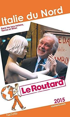 Guide du Routard Italie du Nord 2015