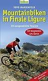 Mountainbiken in Finale Ligure: 20 ausgewählte Touren - Mit Roadbooks und GPS-Daten Mit 8 Freeride-Specials - Yoyo Marienfeld