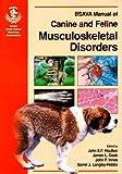 BSAVA Manual of Canine and Feline Musculoskeletal Disorders (BSAVA British Small Animal Veterinary Association)