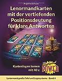 Lenormandkarten mit der vertiefenden Positionsdeutung für klare Antworten: Kartenlegen lernen mit 40x Lenormand Power (Lenormand große Tafel und Legesysteme, Band 4)