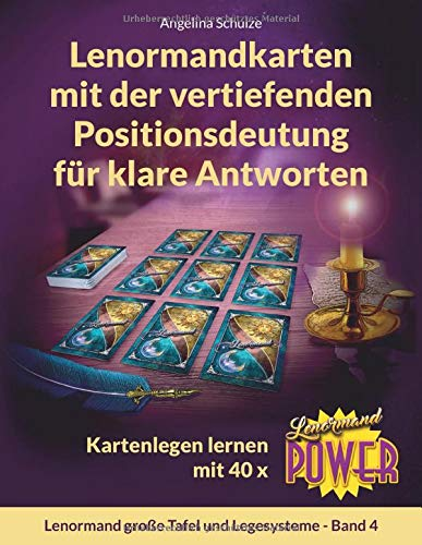 Lenormandkarten mit der vertiefenden Positionsdeutung für klare Antworten: Kartenlegen lernen mit 40x Lenormand Power (Lenormand große Tafel und Legesysteme, Band 4) -