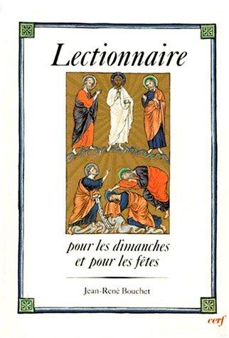 LECTIONNAIRE POUR LES DIMANCHES ET POUR LES FETES. Lectionnaire patristique dominicain par Jean-René Bouchet