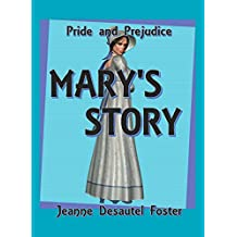 Pride and Prejudice: Mary's Story (English Edition)