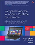 Programming the Windows Runtime by Example: A Comprehensive Guide to WinRT with Examples in C# and XAML (Microsoft Windows Development Series)