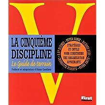 La cinquième discipline - Le guide de terrain: Stratégies et outils pour construire une organisation apprenante