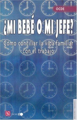 Descargar Libro ¿mi bebe o mi jefe? como conciliarla vida familiar con el trabajo (Educacion Y Pedagogia) de Autores Varios