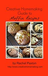 Creative Homemaking Guide to Muffin Recipes (English Edition)
