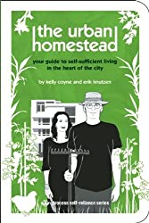 The Urban Homestead: Your Guide to Self-sufficient Living in the Heart of the City (Process Self-reliance Series) by Kelly Coyne (2008-06-01)