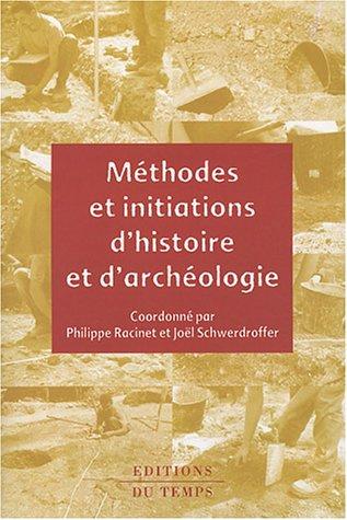 Méthodes et initiations d'histoire et d'archéologie