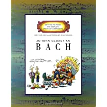 Johann Sebastian Bach (Getting to the Know World's Greatest Composers)