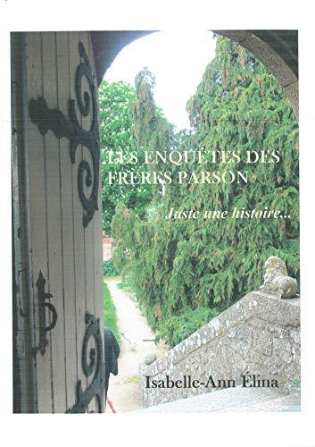 Couverture du livre Juste une histoire (Les enquêtes des frères Parson)