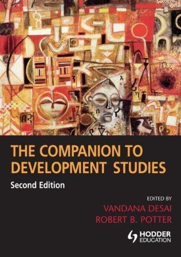 The Companion to Development Studies. 2nd Edition (A Hodder Arnold Publication) by Desai. Vandana ( 2008 ) Paperback