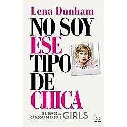 No soy ese tipo de chica de Lena Dunham