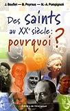 Des saints au XXe siècle - Pourquoi ?