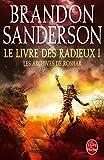 """Afficher """"Les Archives de Roshar n° 3<br /> Le Livre des radieux. T1"""""""