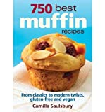Telecharger Livres 750 BEST MUFFIN RECIPES EVERYTHING FROM BREAKFAST CLASSICS TO GLUTEN FREE VEGAN COFFEEHOUSE FAVORITES 750 Best Muffin Recipes Everything from Breakfast Classics to Gluten Free Vegan Coffeehouse Favorites By Saulsbury Camilla V Author Oct 2010 Paperback (PDF,EPUB,MOBI) gratuits en Francaise