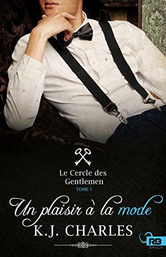 Couverture du livre Un plaisir à la mode: Le Cercle des Gentlemen, T1
