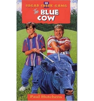 THE BLUE COW REV SUGAR CREEK GANG PAPERBACK #30 BYHUTCHENS, PAUL AUTHORPAPERBACK