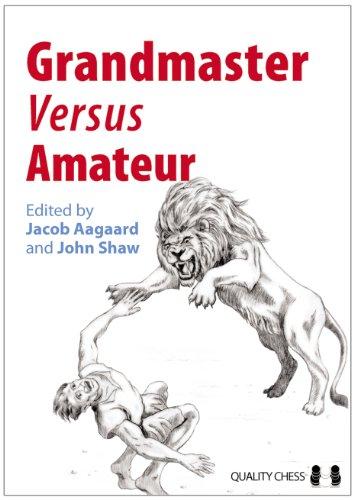 Grandmaster versus Amateur (Grandmaster Repertoire Series) por Grandmaster Jacob Aagaard