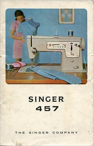 Singer 457 Sewing Machine Instruction Manual
