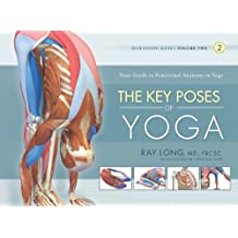 The Key Poses of Yoga: Scientific Keys, Volume II (English Edition)