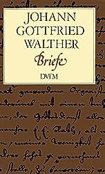 Johann Gottfried Walther: Briefe (BDV 482 )