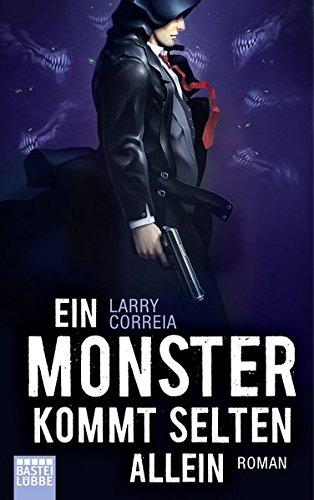 Ein Monster kommt selten allein: Roman (Monster Hunter, Band 3)