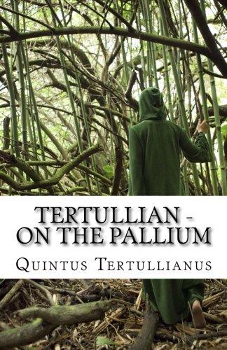 Tertullian - On the Pallium