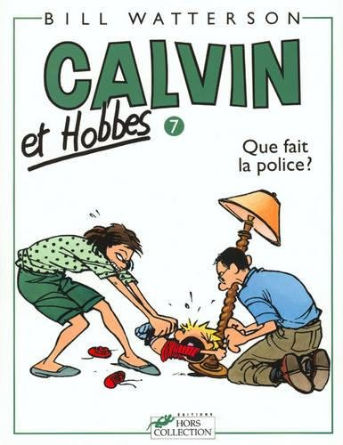 Calvin & Hobbes (in French): Calvin & Hobbes 7/Que Fait La Police ? (Calvin and Hobbes) par Bill Watterson