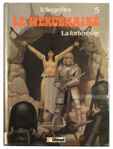 Le Mercenaire, tome 5 : La forteresse par V. Segrelles