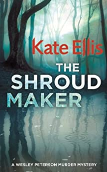 The Shroud Maker (Wesley Peterson Book 18) by [Ellis, Kate]
