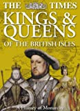The Times Kings and Queens of the British Isles (History)