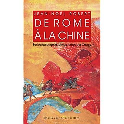 De Rome à la Chine: Sur les routes de la Soie au temps des Césars (Realia t. 29)