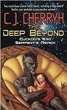 The Deep Beyond: Cuckoo's Egg--Serpent's Reach (Daw Science Fiction)