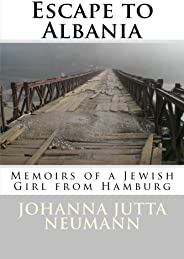 Escape to Albania: Memoirs of a Jewish Girl from Hamburg