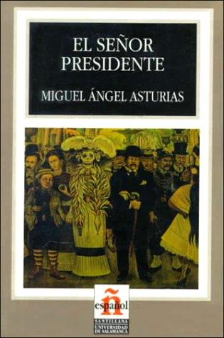 El señor presidente: El Senor Presidente * (Espiritualidad) por Miguel Angel Asturias