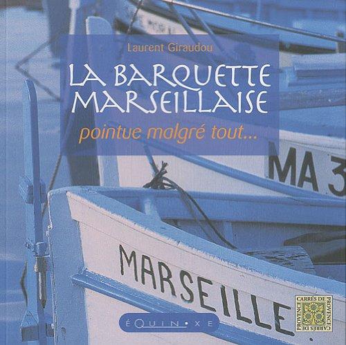 La barquette marseillaise : Pointue malgré tout.