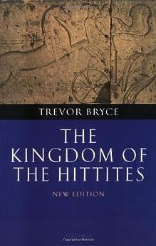 The Kingdom of the Hittites by [Bryce, Trevor]